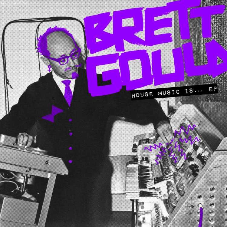 Brett Gould House Music Is EP