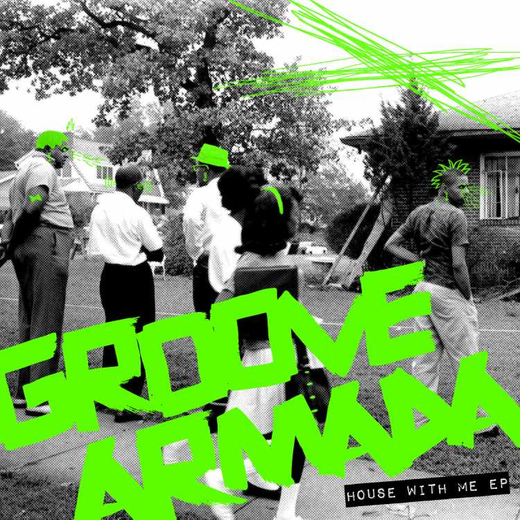 Groove Armada House With Me EP