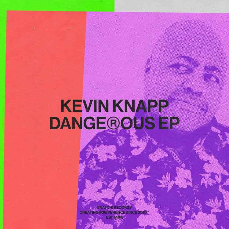 Kevin Knapp Dangerous EP