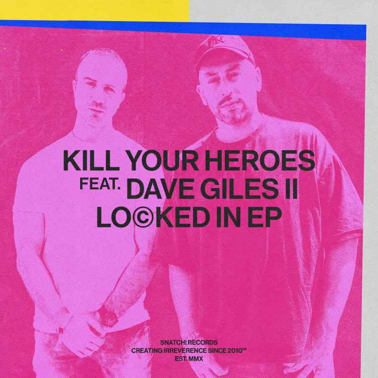 Kill Your Heroes feat Dave Giles II   Locked In EP