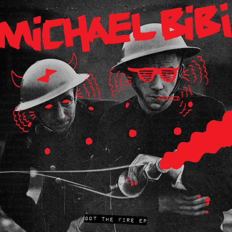 Michael Bibi Got The Fire EP