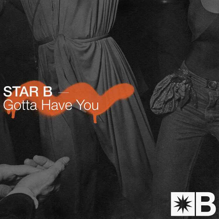 STAR B Gotta Have You