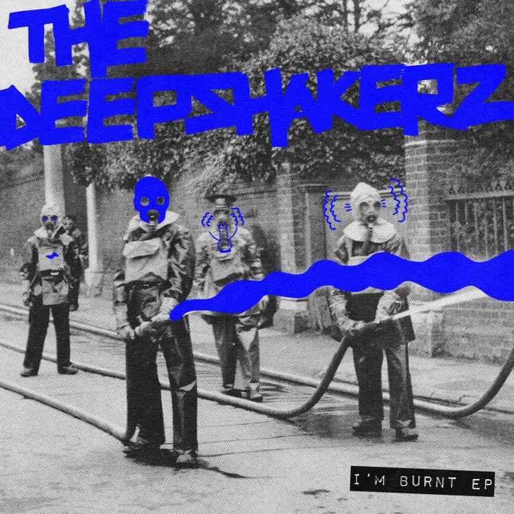 THE DEEPSHAKERZ   IM BURNT EP