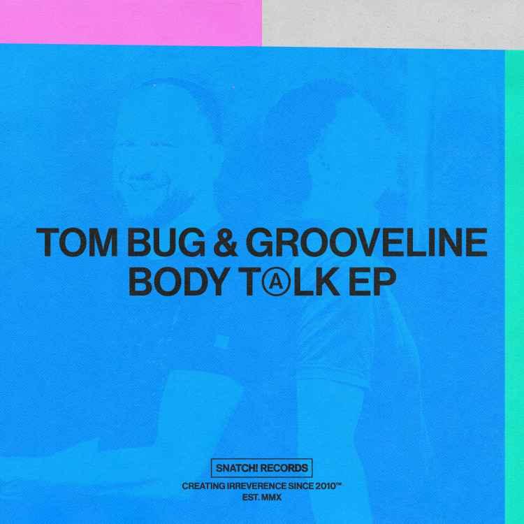 Tom Bug  Grooveline Body Talk EP