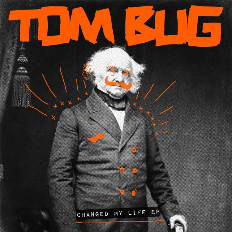 Tom Bug Changed My Life EP